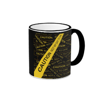 Caution: Not My Day To Care Mugs