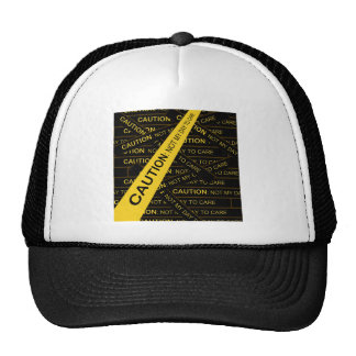 Caution: Not My Day To Care Trucker Hat