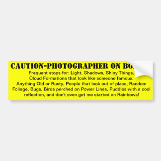 Caution-Photographer On Board! Bumper Sticker