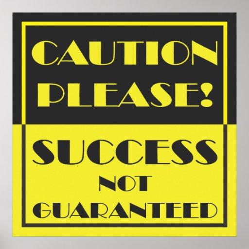 Caution Please Success Not Guaranteed Print