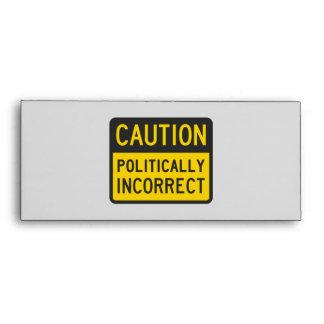 Caution Politically Incorrect Envelope