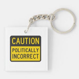 Caution Politically Incorrect Keychain