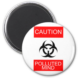 CAUTION POLLUTED MIND MAGNET