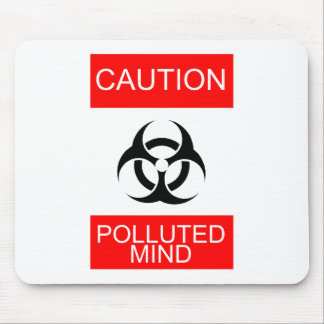 CAUTION POLLUTED MIND MOUSE PAD
