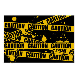 Caution! Poster