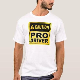 Caution Pro Driver T-Shirt