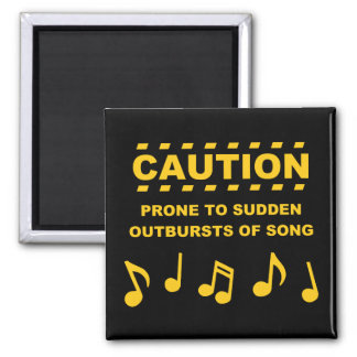 Caution Prone to Sudden Outbursts of Song 2 Inch Square Magnet