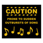 Caution Prone to Sudden Outbursts of Song Poster
