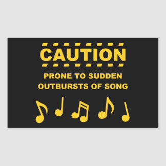 Caution Prone to Sudden Outbursts of Song Rectangular Sticker