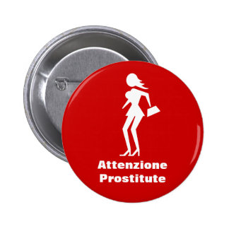 Caution Prostitute (Attenzione Prostitute) Pinback Button