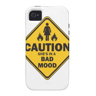 Caution She's in a Bad Mood Vibe iPhone 4 Case