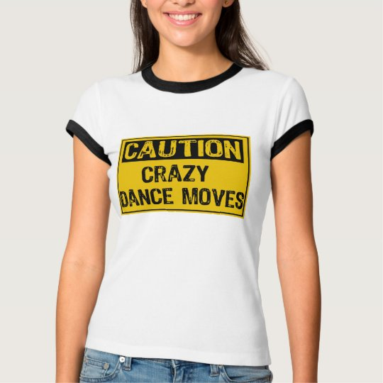 Caution Sign- Crazy Dance Moves Yellow/ Black T-Shirt