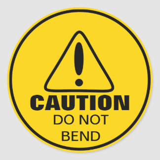 Caution Sign Do Not Bend Classic Round Sticker