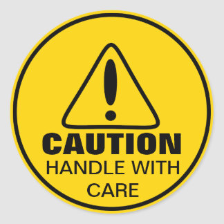 Caution Sign Handle With Care Round Stickers