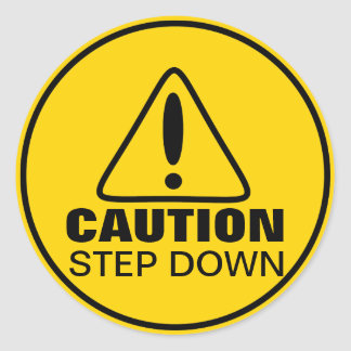 Caution Sign Step Down Classic Round Sticker