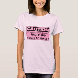 CAUTION SINGLE AND READY TO MINGLE T-Shirt