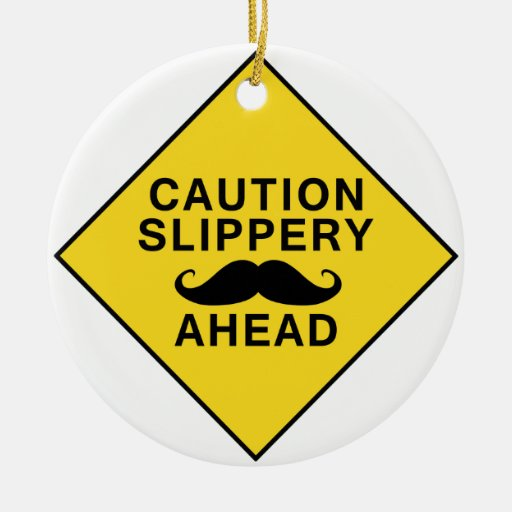 Caution Slippery Mustache Double-Sided Ceramic Round Christmas Ornament