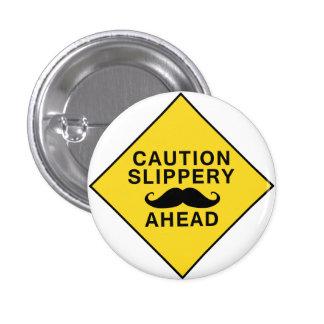 Caution Slippery Mustache Pinback Button