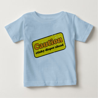Caution: Stinky Diaper Ahead Baby T-Shirt
