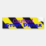 Caution! Stunt Driver Car Bumper Sticker