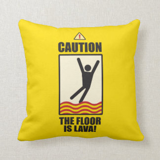 CAUTION. The floor is lava. a pillow