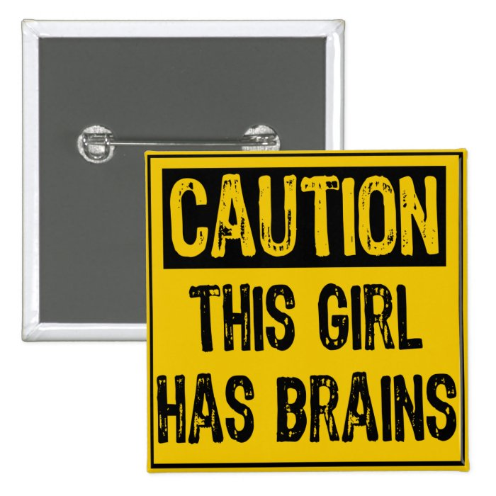 caution this Girl Has Brains Button