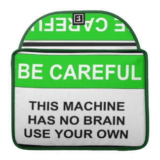 Caution This Machine Has No Brain Sleeve For MacBook Pro