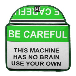 Caution This Machine Has No Brain Sleeve For MacBooks