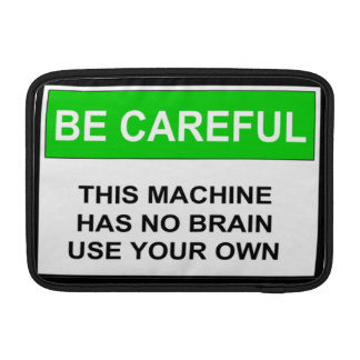 Caution This Machine Has No Brain Sleeves For MacBook Air