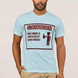 CAUTION this t-shirt protected by satan himself