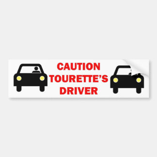 Caution Tourettes Driver Bumper Stickers