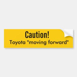 "Caution!, Toyota ""moving forward"" Bumper Sticker"