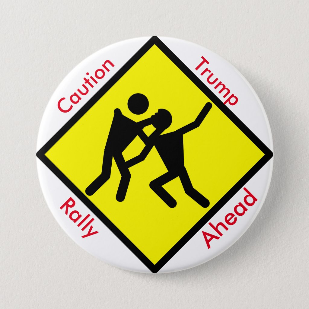 Caution Trump Rally Ahead Pinback Button