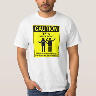 Caution TSA Checkpoint T-Shirt