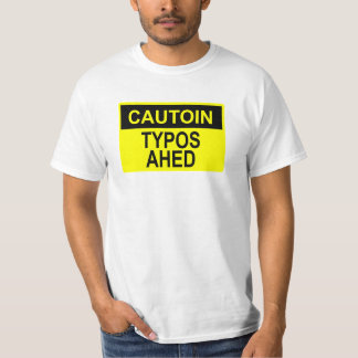 Caution: Typos Ahed T-Shirt