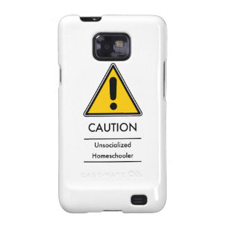 CAUTION: Unsocialized Homeschooler Samsung Galaxy SII Cases