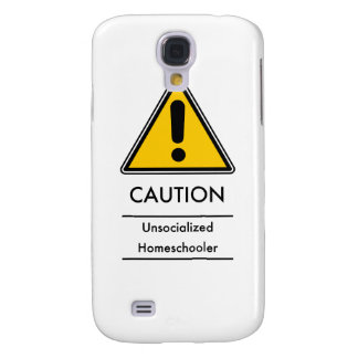 CAUTION: Unsocialized Homeschooler Galaxy S4 Cases