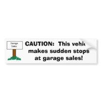 CAUTION: Vehicle makes sudden stops at Garage Sale Car Bumper Sticker