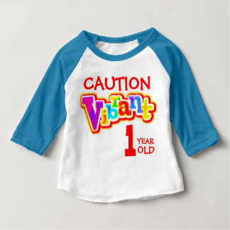 Caution vibrant 1 year old toddler t-shirt