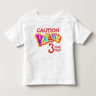 Caution vibrant 3 year old toddler t-shirt