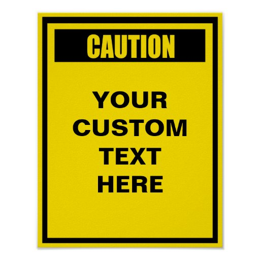 Caution warning 11x14 custom poster zazzle for 11x14 paper size
