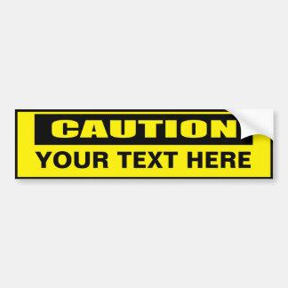 Caution Warning Custom Bumper Sticker