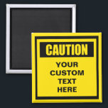 """Caution Warning Custom Magnet<br><div class=""""desc"""">A caution  sign magnet with the text &quot;Caution"""" and a template for your text.</div>"""