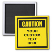Caution Warning Custom Magnet