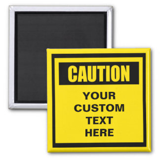 Caution Warning Custom Magnet