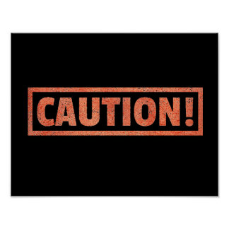CAUTION WARNING SIGN DANGER BEWARE POSTER