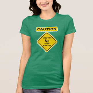 Caution Watch for Flying Aerialists - Sling T-Shirt