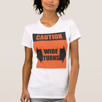 Caution - Wide Turns (Maternity top) Shirt