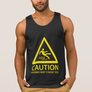 Caution Worms May Chase You Tank Top