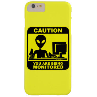 Caution! you are being monitored barely there iPhone 6 plus case